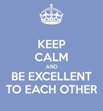 keep-calm-and-be-excellent-to-each-other-9